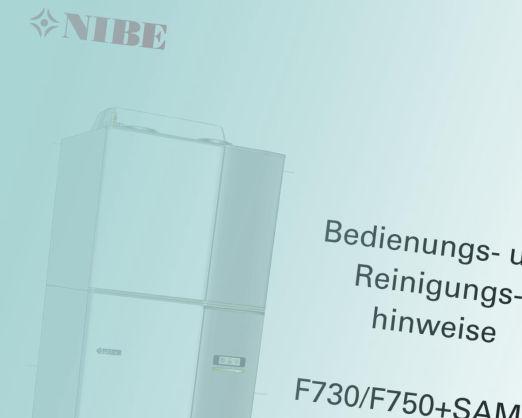 Bedienungs- und Reinigungshinweise Nibe F730/F750+SAM40